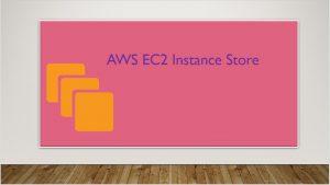 EC2 Instance Store